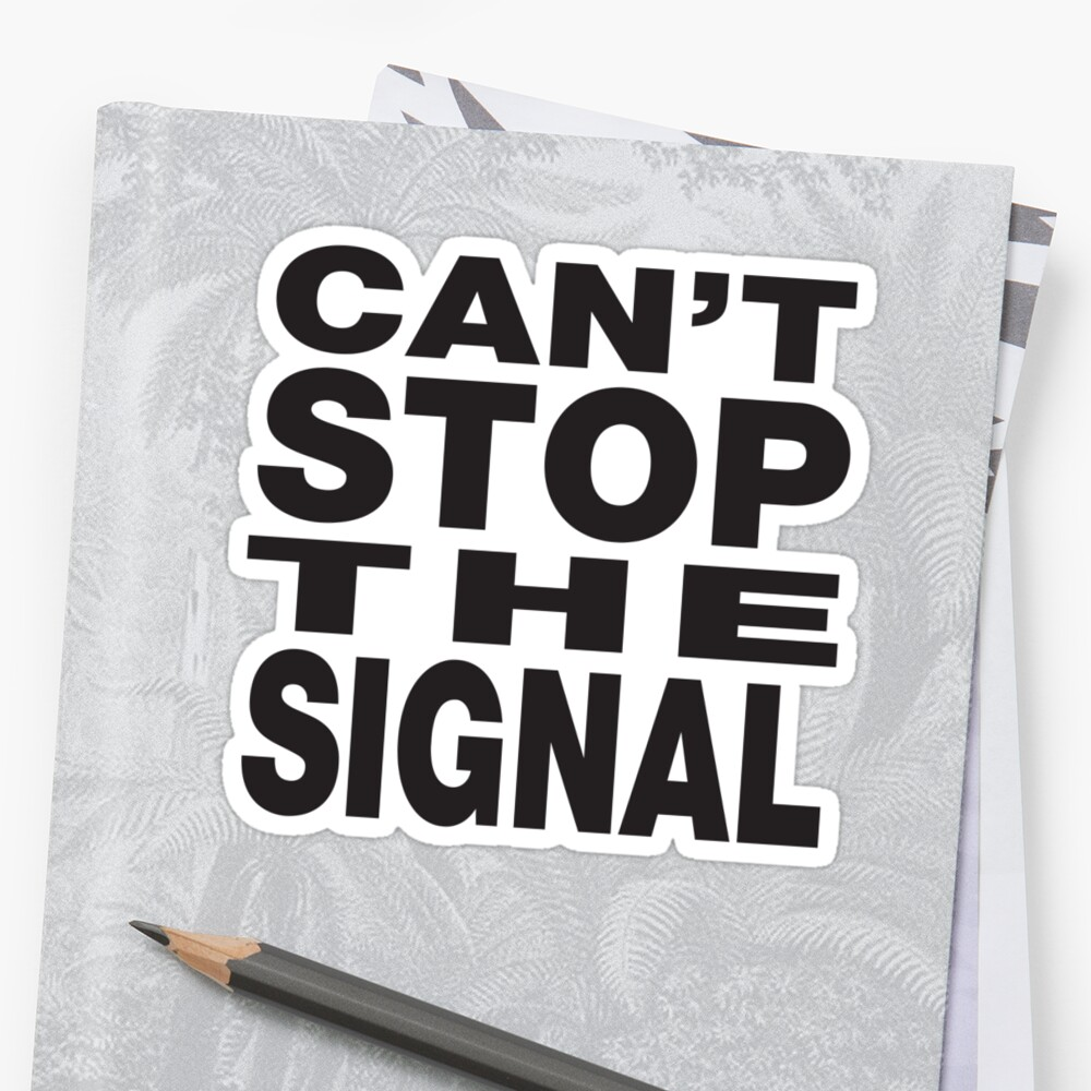 Can't stop the signal by MikesStarArt