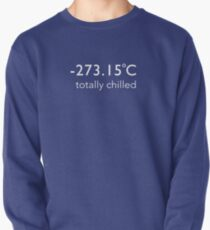 Totally Chilled - (Celsius T shirt) Pullover