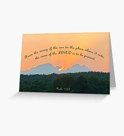 Psalm 113:3 Greeting Card Greeting Card