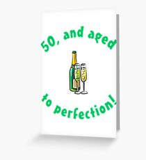 50th Birthday Aged To Perfection Greeting Card