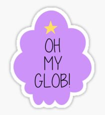 Lumpy Space Princess OH MY GLOB! Sticker