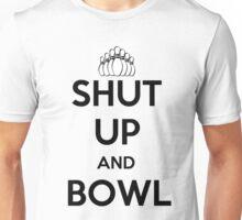 Shut Up and Bowl Unisex T-Shirt