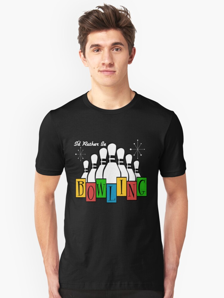 I'd Rather Be Bowling Unisex T-Shirt Front