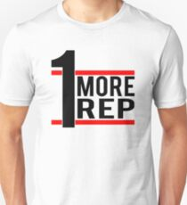 1 More Rep Unisex T-Shirt