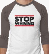 Stop Whining  Men's Baseball ¾ T-Shirt