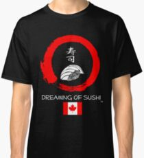 Dreaming of Sushi - Canada Classic T-Shirt