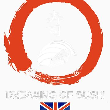 Dreaming of Sushi - United Kingdom by DOSushi