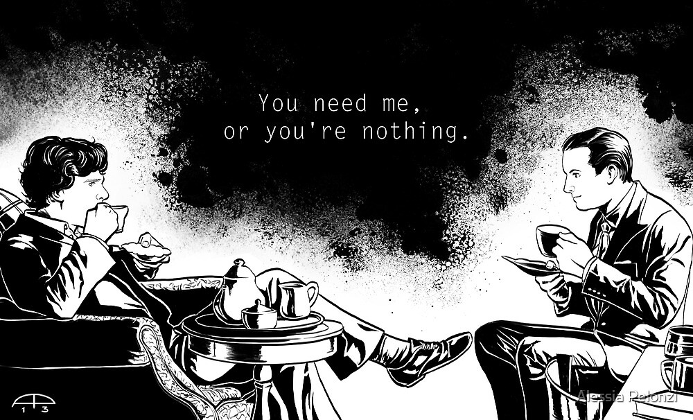You need me, or you're nothing. by Alessia Pelonzi