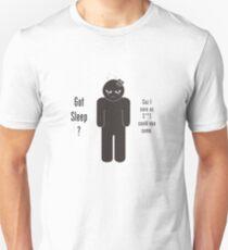 Got Sleep Unisex T-Shirt