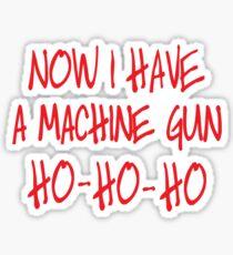 Now I have a machine Gun Die Hard Sticker