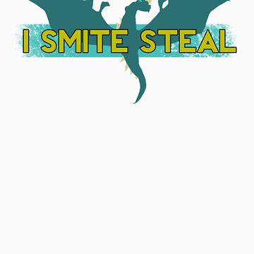 I Smite Steal - Dragon by EnslowDesign