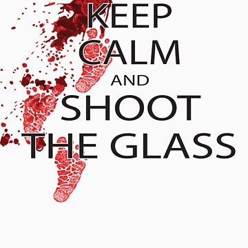 keep calm and shoot the class by Brantoe