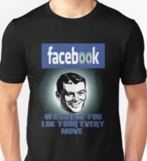 FaceBook Spying on you Unisex T-Shirt