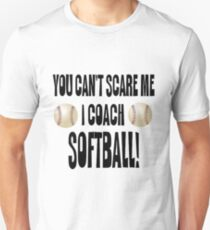 You Can't Scare Me, I Coach Softball T-Shirt