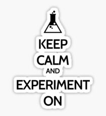 Keep Calm And Experiment On Sticker