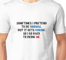 Being me Unisex T-Shirt