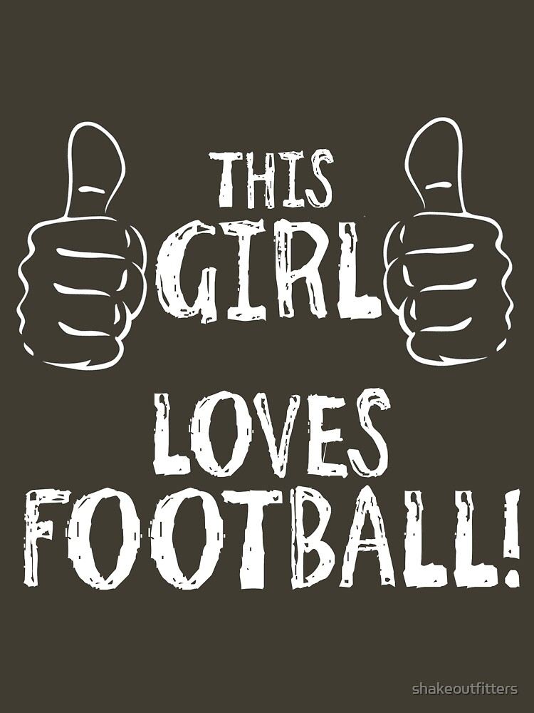 This Girl...Loves Football by shakeoutfitters
