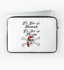 TO ERR IS HUMAN.  TO ARR IS PIRATE Laptop Sleeve