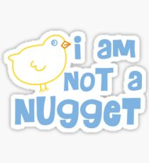 I am not a nugget! Sticker