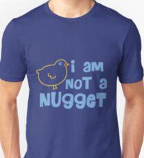 I am not a nugget! T-Shirt