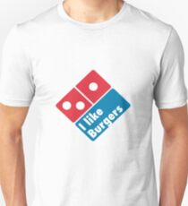 I like Burgers (Not Pizza) - Domino's Pizza Parody T-Shirt