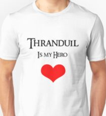 Thranduil is my Hero T-Shirt