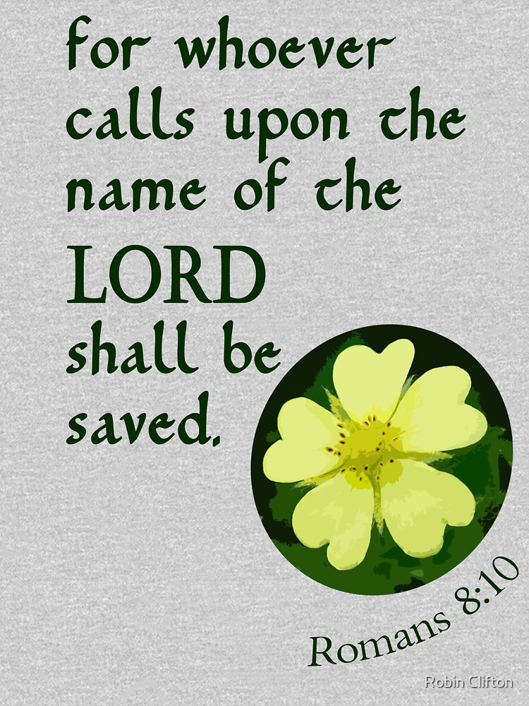 Call on the Lord to be Saved ~ Romans 10:13 by robinclifton