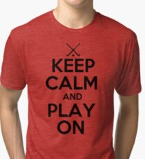 Keep Calm and Play On - Field Hockey Tri-blend T-Shirt