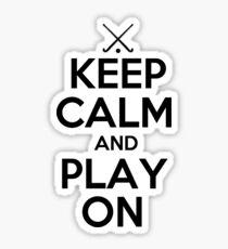 Keep Calm and Play On - Field Hockey Sticker