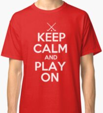 Keep Calm and Play On - Field Hockey Classic T-Shirt