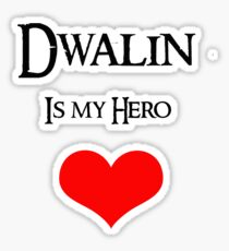 Dwalin is my hero Sticker