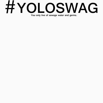 #Yoloswag by revengealexor