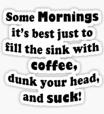 Coffee in the Mornings Sticker