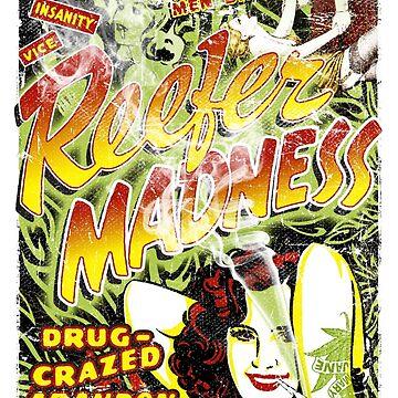 Reefer Madness. Marijuana. Mary Jane. Weed. Propaganda. Legalize. Cannabis by unclegertrude