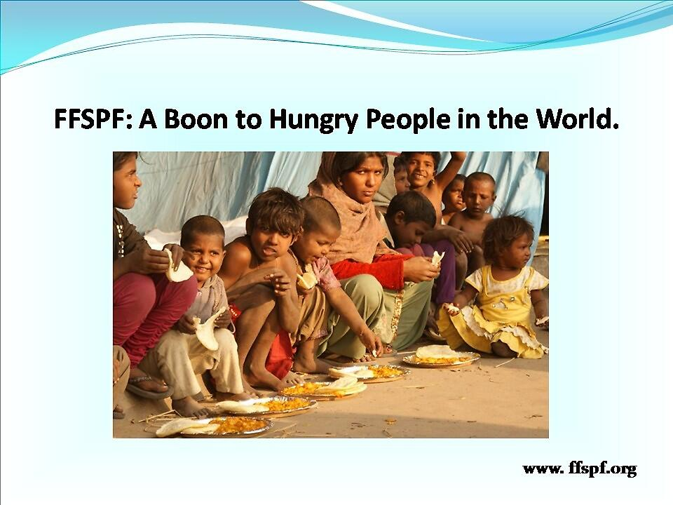 Consider FFSPF A Boon to Hungry People in the World. by vernicalogic