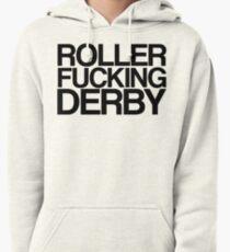 Roller Fucking Derby (Black) Pullover Hoodie