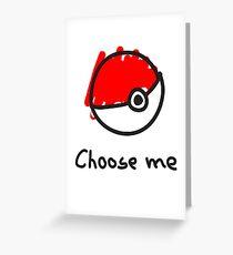 Choose me Greeting Card