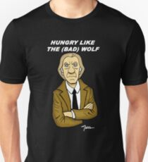 Hungry Like The (Bad) Wolf... Unisex T-Shirt