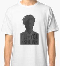 I'll Show You // Purpose Pack // Classic T-Shirt