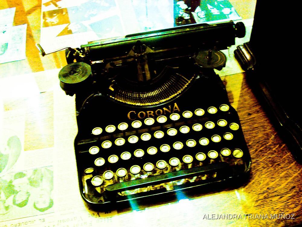 Typewriter, the memories. by ALEJANDRA TRIANA MUÑOZ