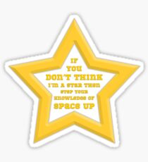 If you don't think I'm a star Sticker