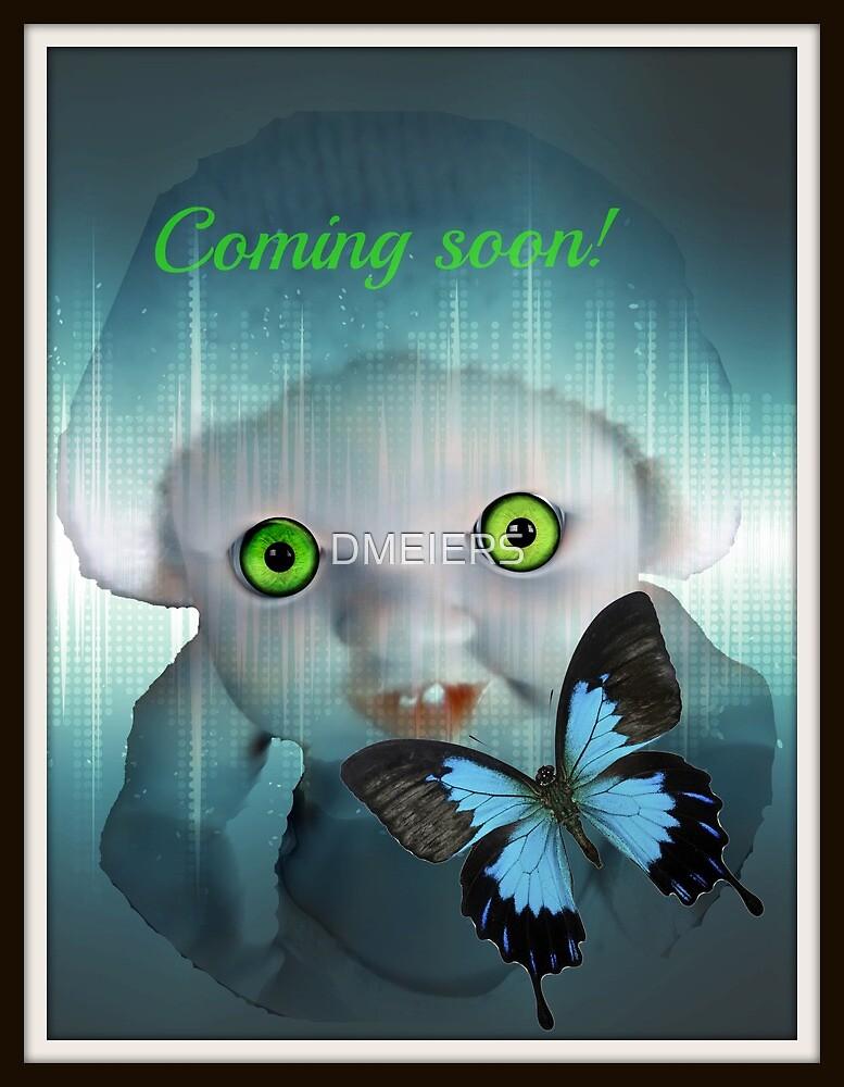 coming soon by DMEIERS