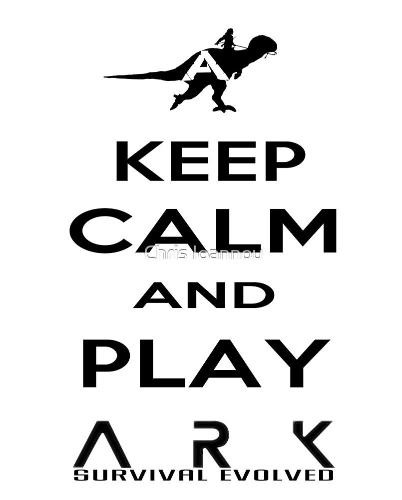 KEEP CALM AND PLAY ARK black 2 by Chris Ioannou