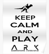KEEP CALM AND PLAY ARK black 2 Poster