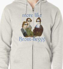 More Like...Bront-heyyy! Zipped Hoodie