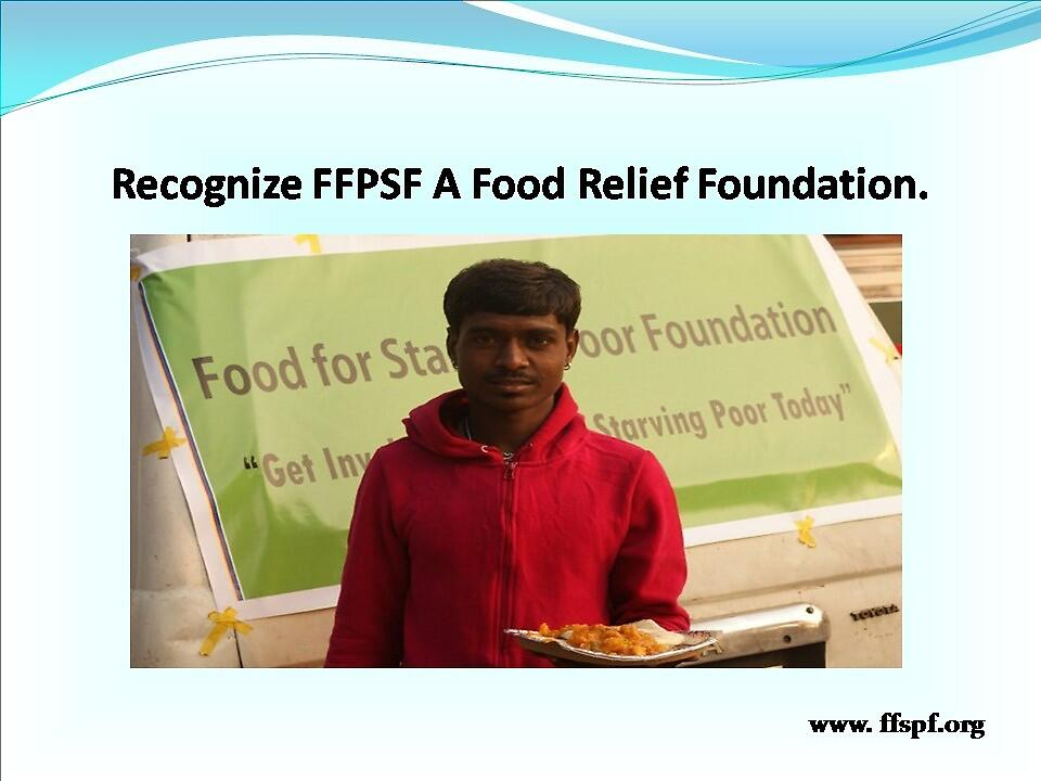 Know FFSPF a Food Relief Foundation.  by FFSPF