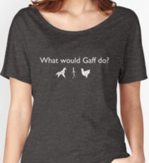 What Would Gaff Do? (White) Women's Relaxed Fit T-Shirt