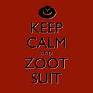 Keep Calm and Zoot Suit (Red) by olmosperfect