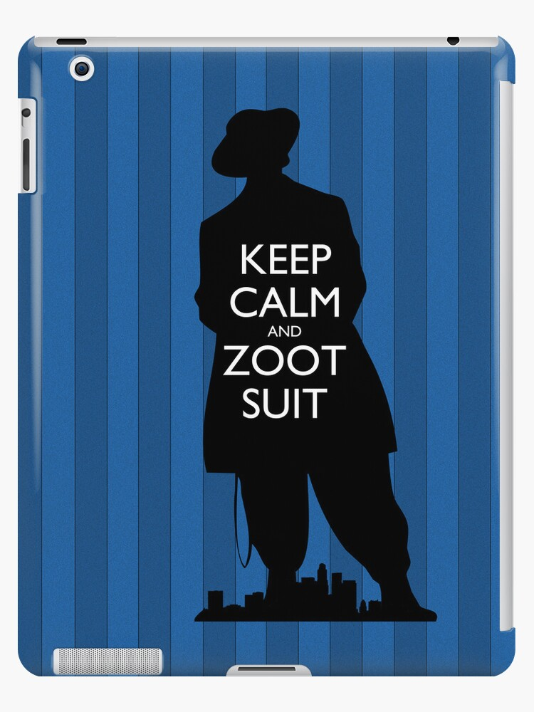 Keep Calm and Zoot Suit (El Pachuco/Blue) by olmosperfect