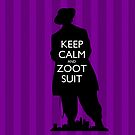 Keep Calm and Zoot Suit (El Pachuco/Purple) by olmosperfect